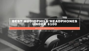 Best Audiophile Headphones Under $100