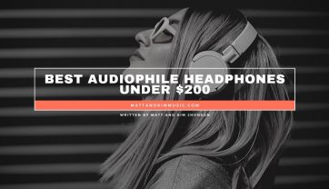 Best Audiophile Headphones Under $200