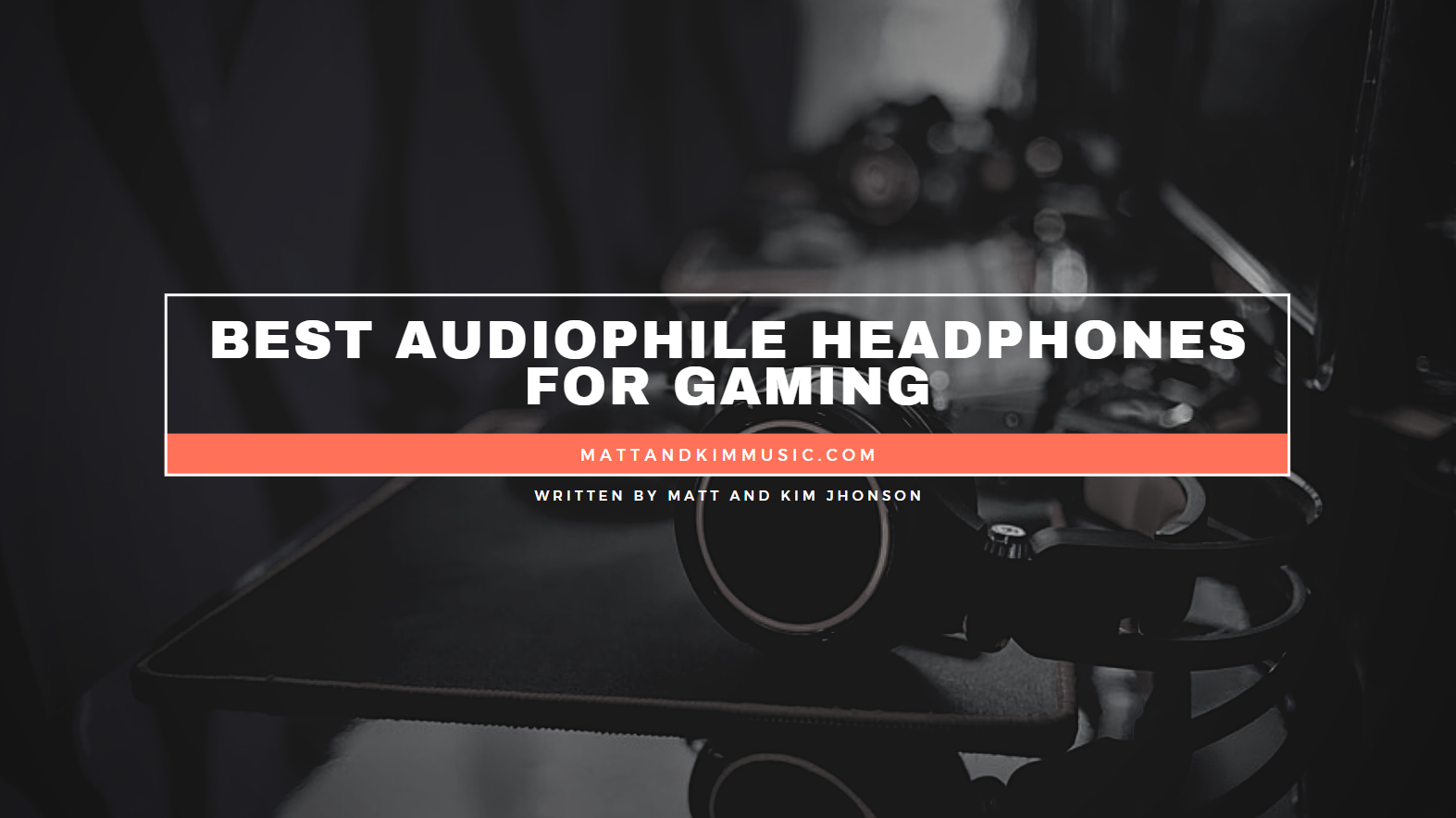 Best Audiophile Headphones for Gaming