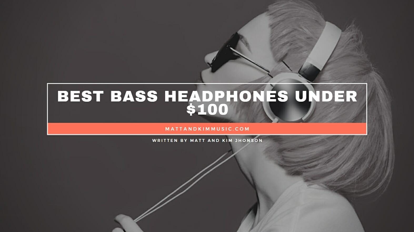 Best Bass Headphones Under 100