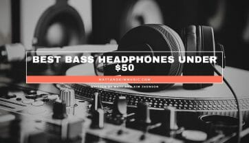 Best Bass Headphones Under $50