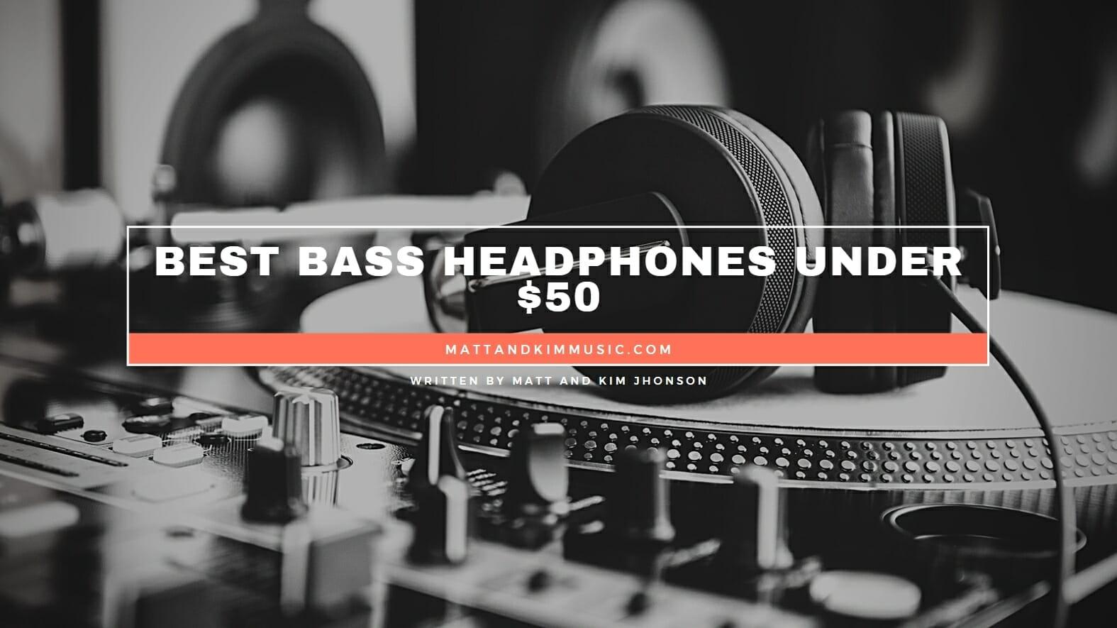Best Bass Headphones Under 50