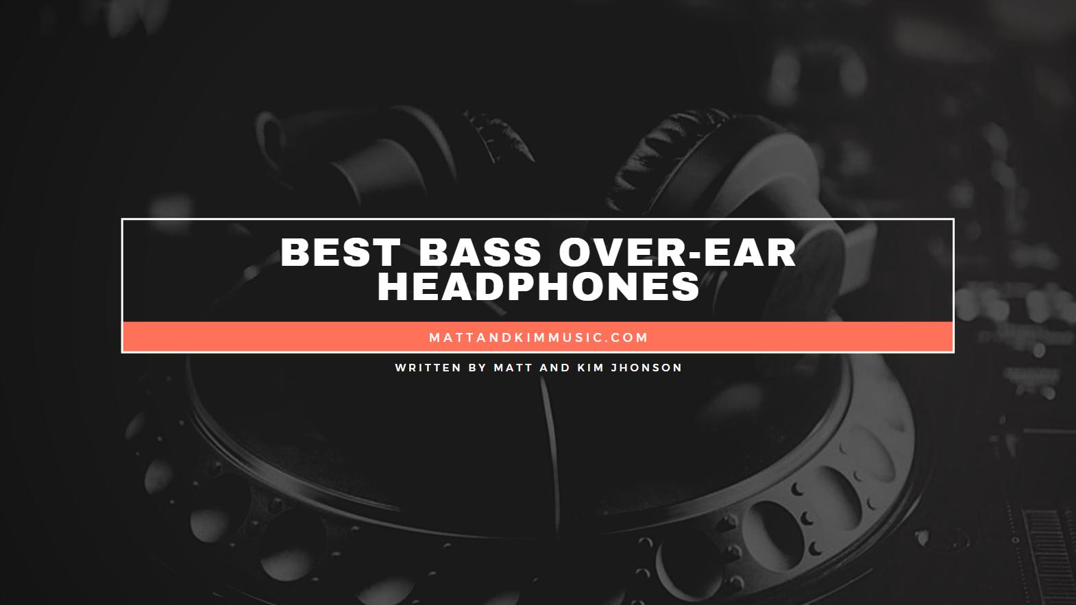 Best Bass Over-Ear Headphones