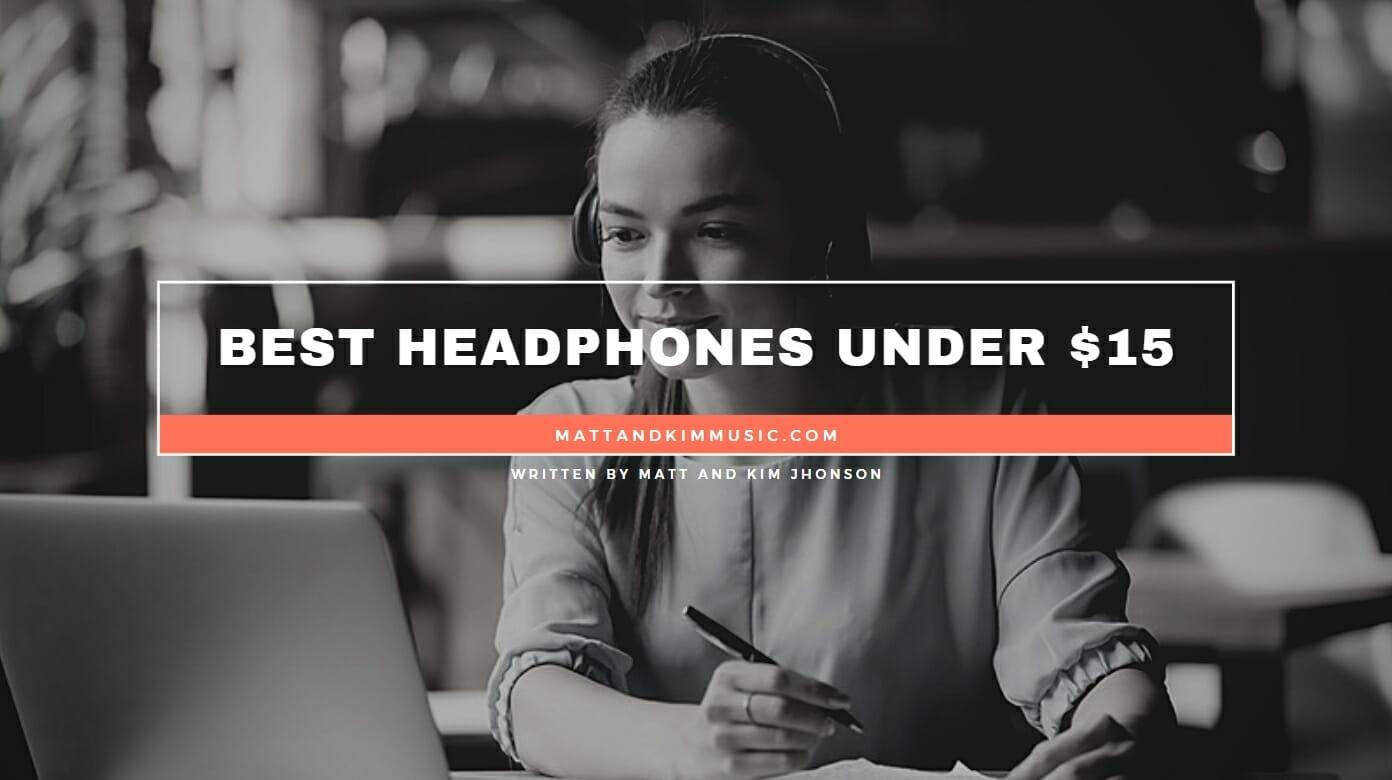 Best Headphones Under 15