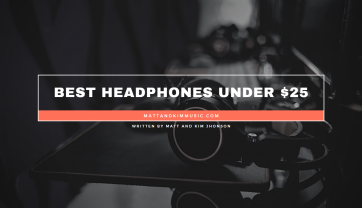 Best Headphones Under $25