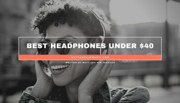 Best Headphones Under $40