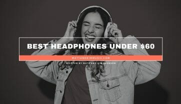 Best Headphones Under $60