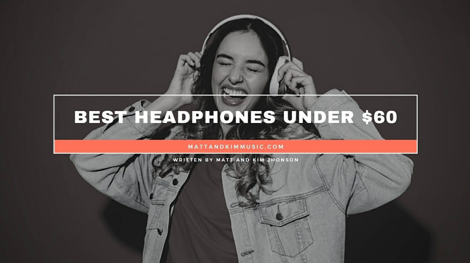 Best Headphones Under 60