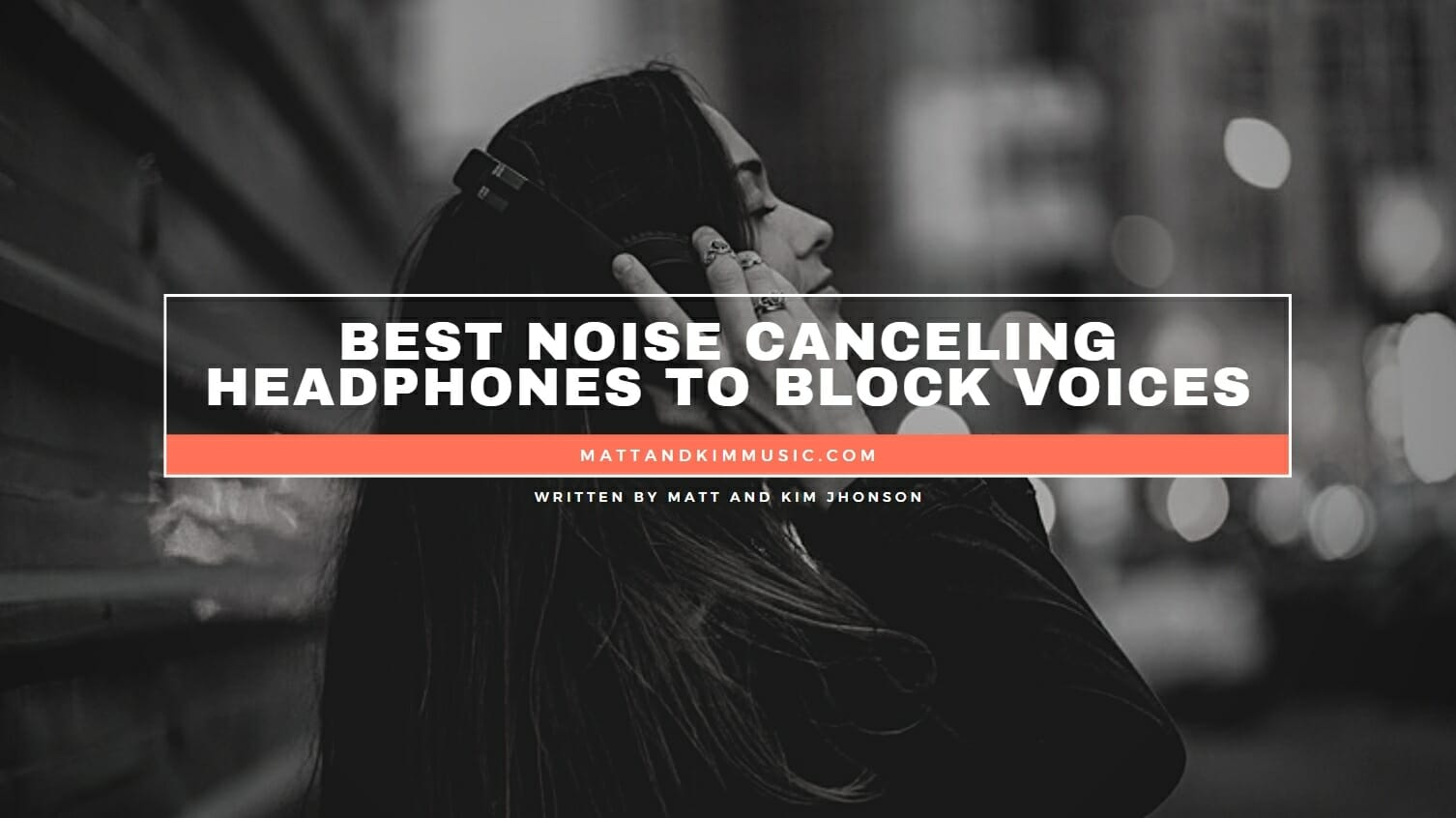 Best Noise Canceling Headphones To Block Out Voices