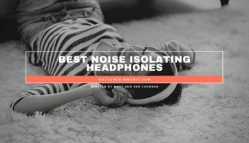 Best Noise Isolating Headphones