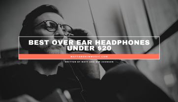 Best Over Ear Headphones Under $20