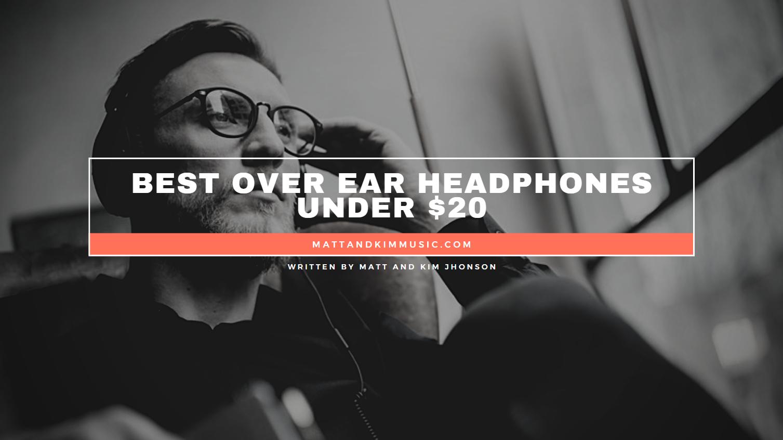 Best Over Ear Headphones Under 20