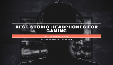Best Studio Headphones For Gaming