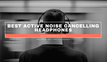 Best Active Noise Cancelling Headphones