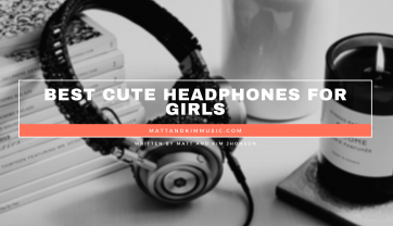 Best Cute Headphones for Girls