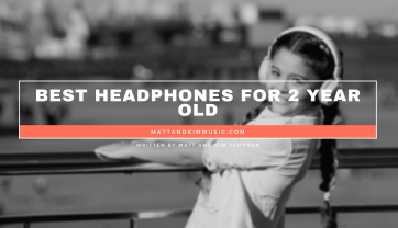 Best Headphones For 2 Year Old