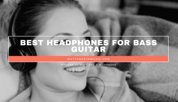 Best Headphones For Bass Guitar