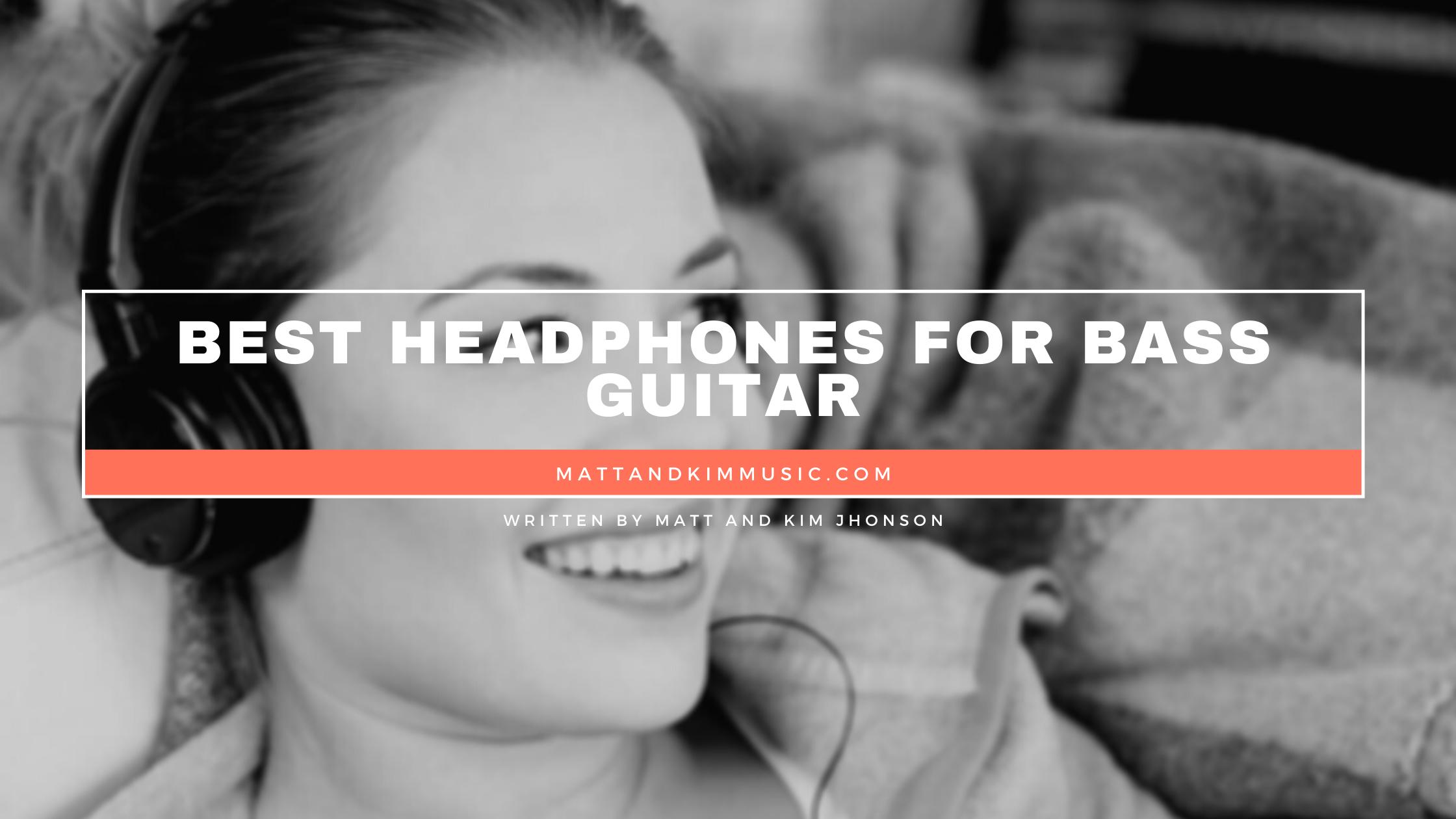 Best Headphones For Bass Guitar
