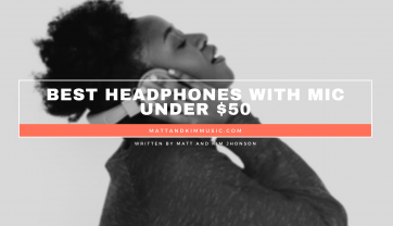 Best Headphones with Mic Under $50