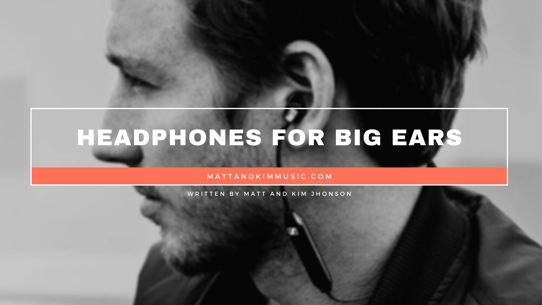 Headphones For Big Ears
