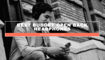 Best Budget Open Back Headphones