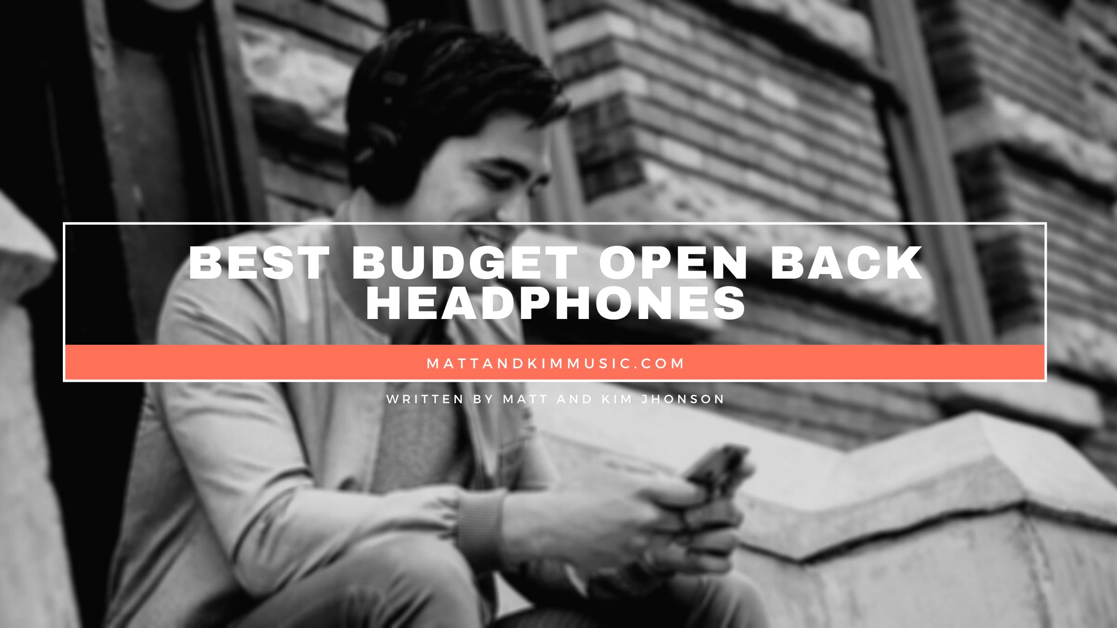 best budget open back headphones