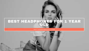 Best Headphones For 1 Year Old