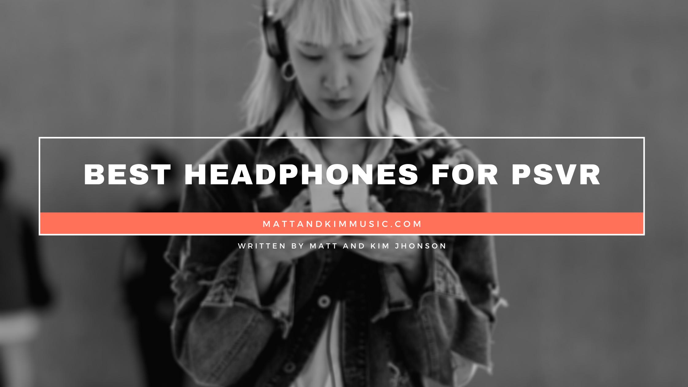 best headphones for psvr