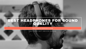 Best Headphones for Sound Quality