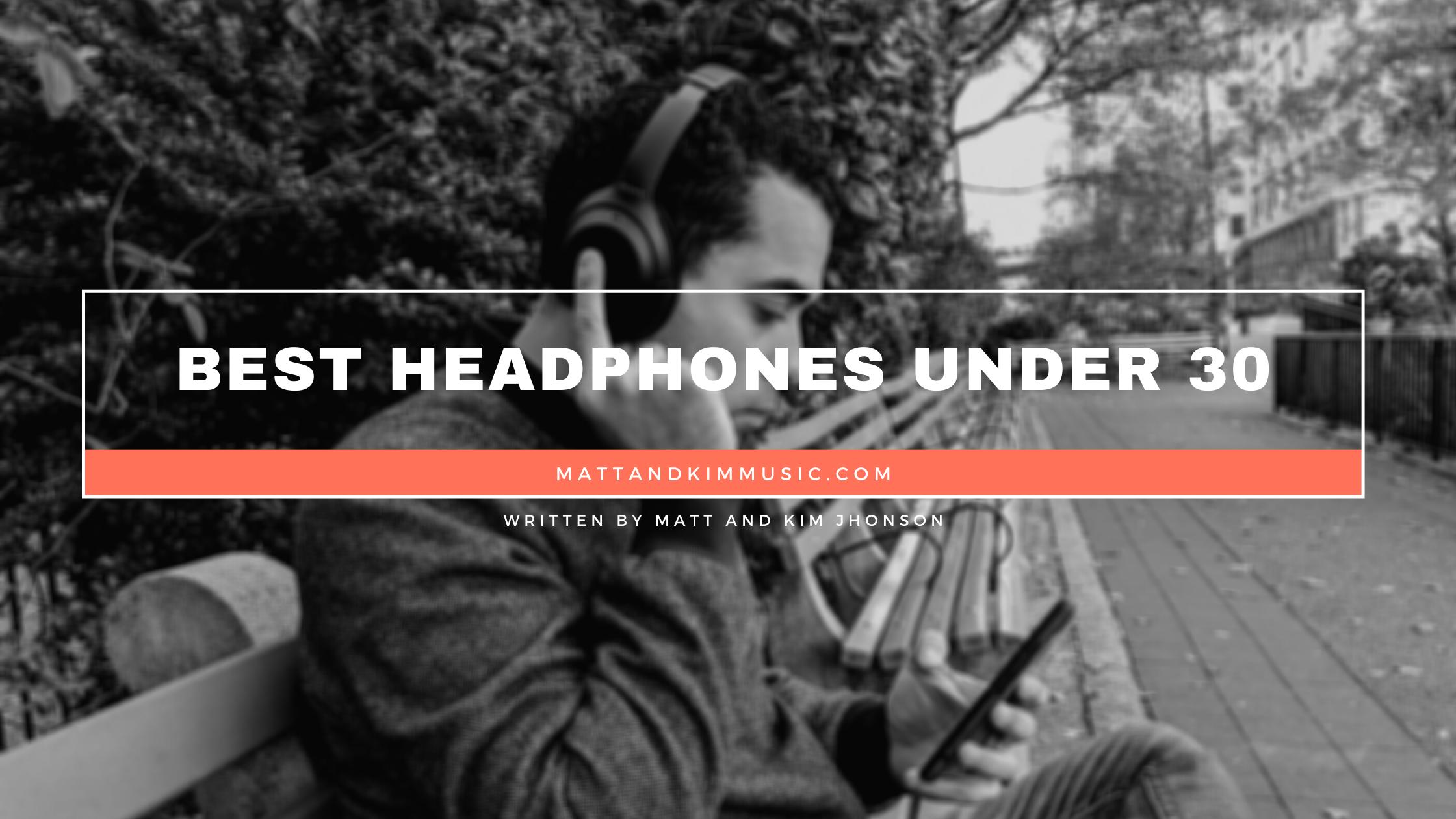 best headphones under 30