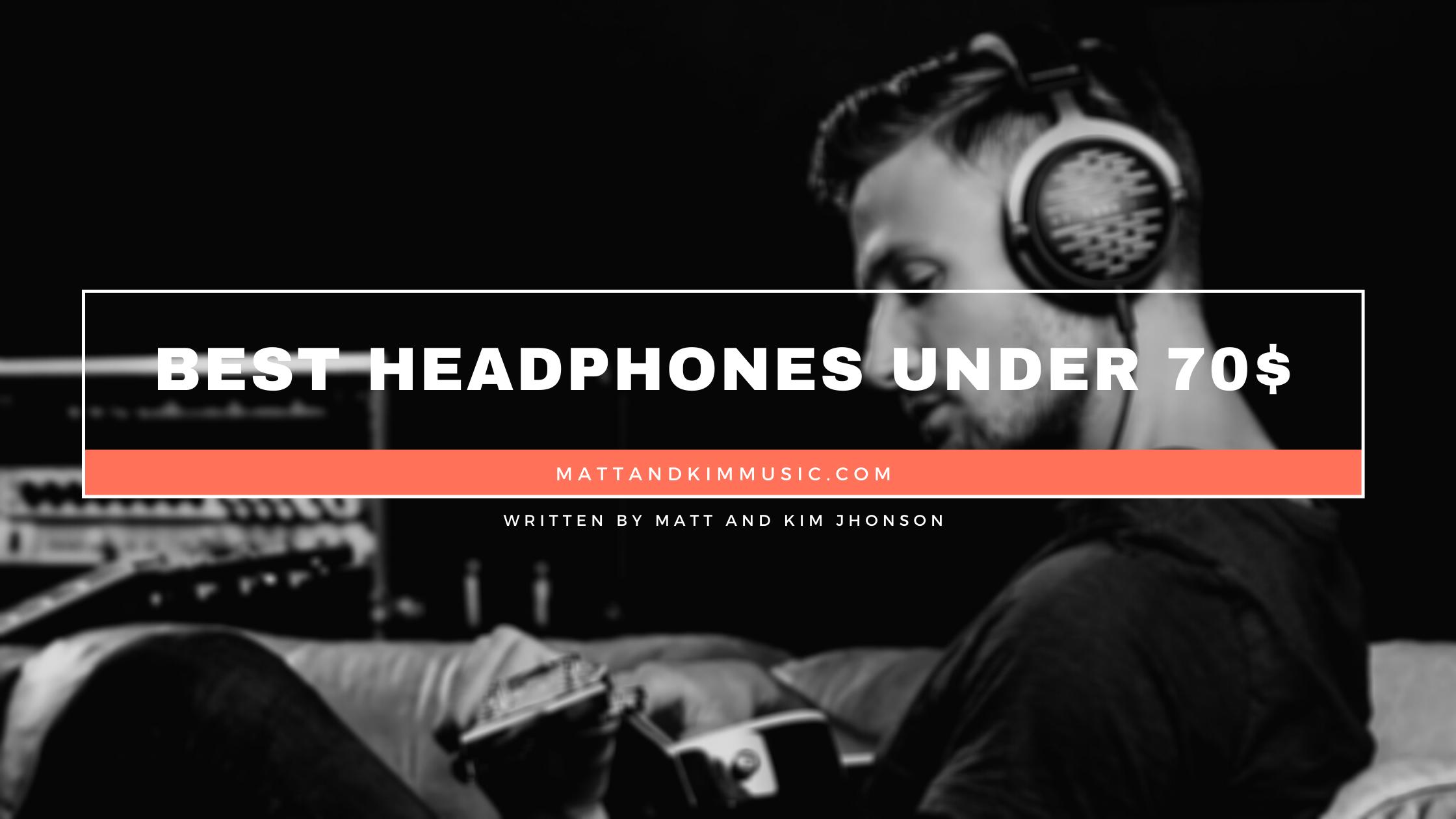 best headphones under 70