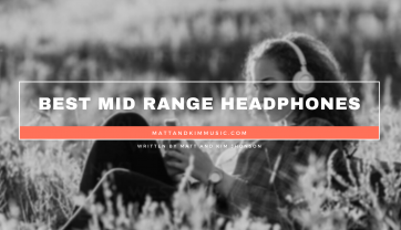 Best Mid Range Headphones