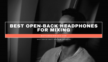 Best Open-Back Headphones for Mixing