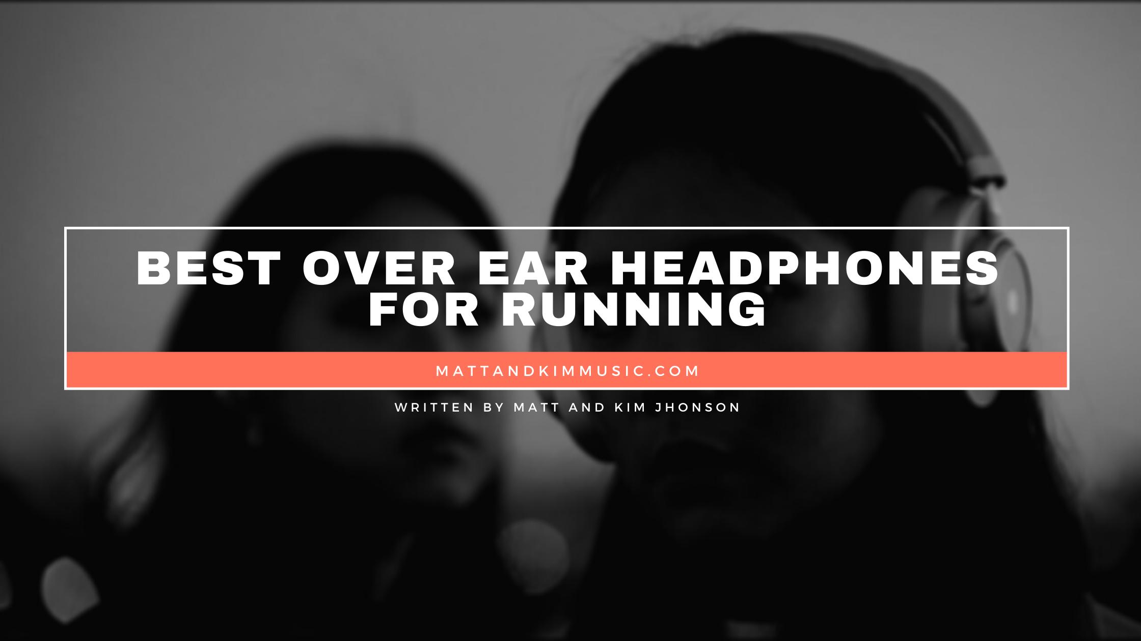 best over ear headphones for running