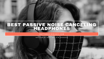 Best Passive Noise Canceling Headphones