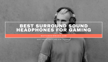Best Surround Sound Headphones for Gaming