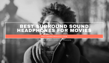 Best Surround Sound Headphones for Movies