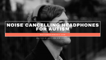 Noise Cancelling Headphones for Autism