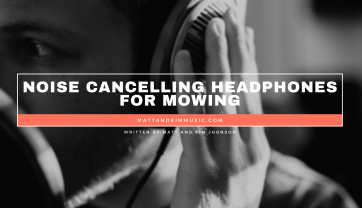 Noise Cancelling Headphones For Mowing