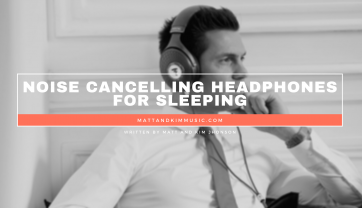 Noise Cancelling Headphones for Sleeping