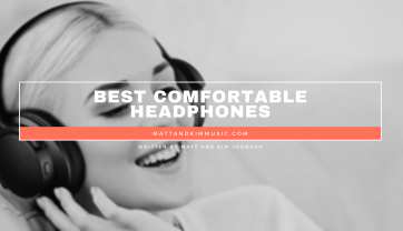 Best Comfortable Headphones