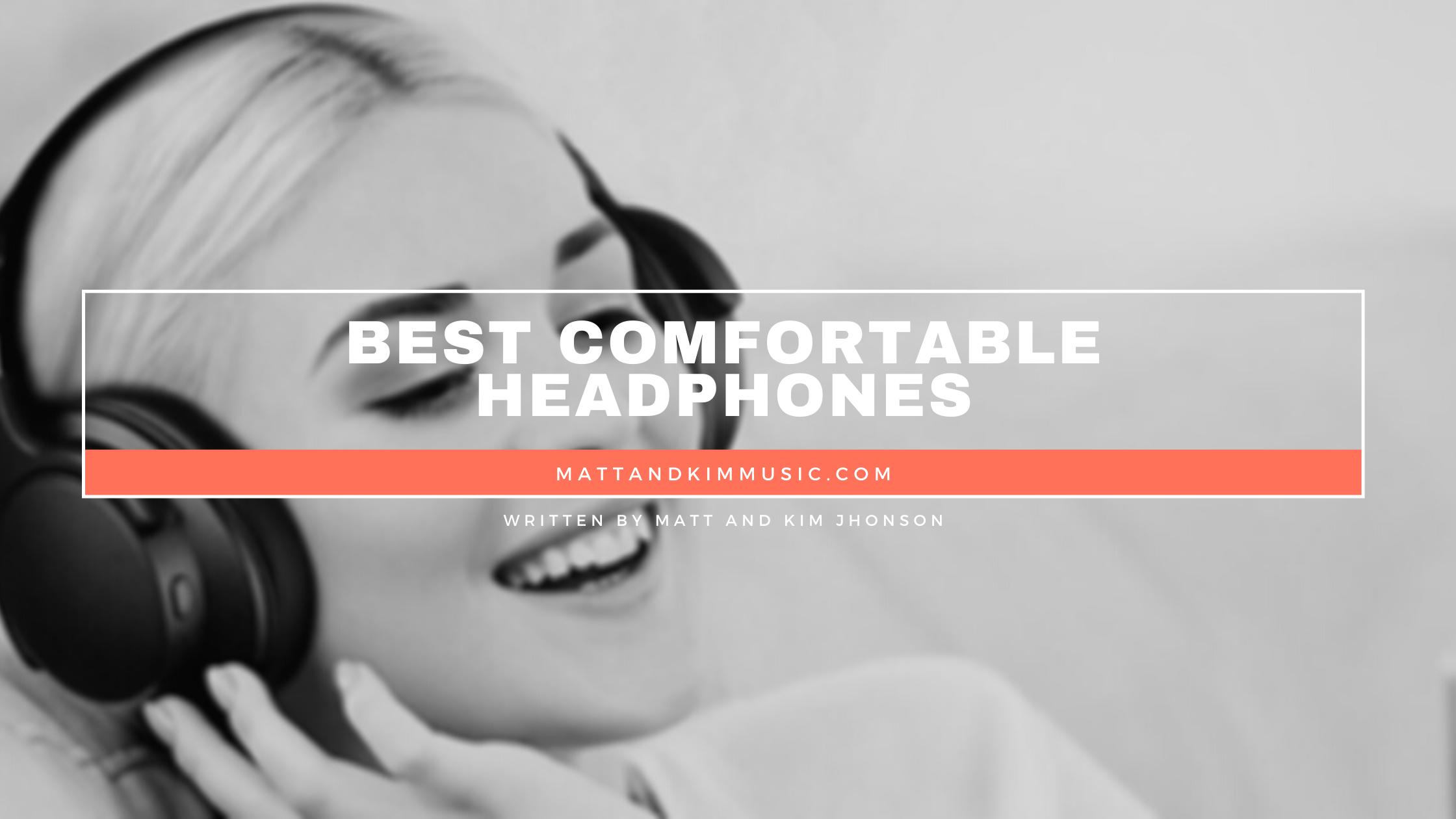 best comfortable headphones