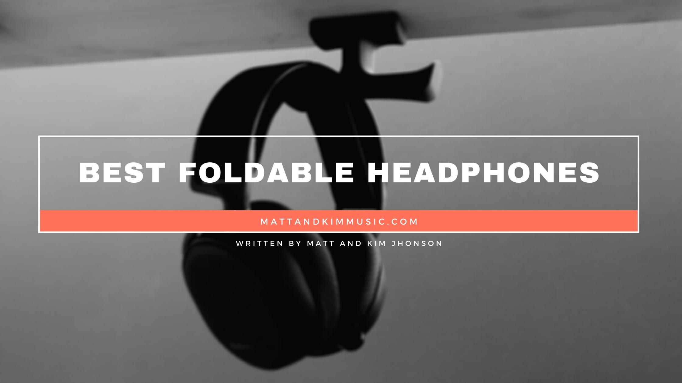 best foldable headphones