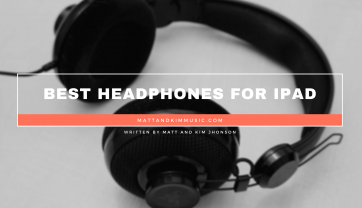 Best Headphones For Ipad