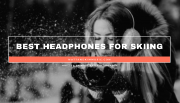 Best Headphones For Skiing