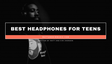 Best Headphones For Teens