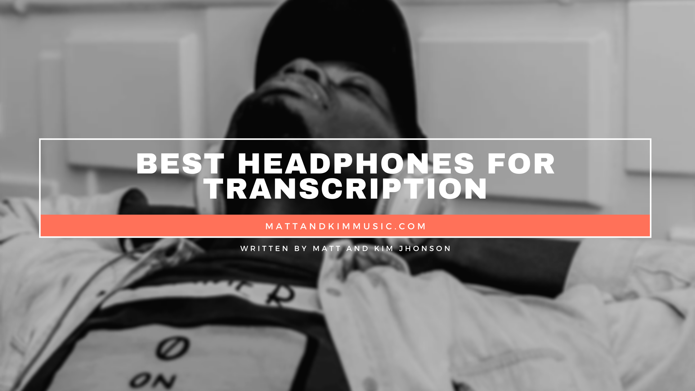 best headphones for transcription