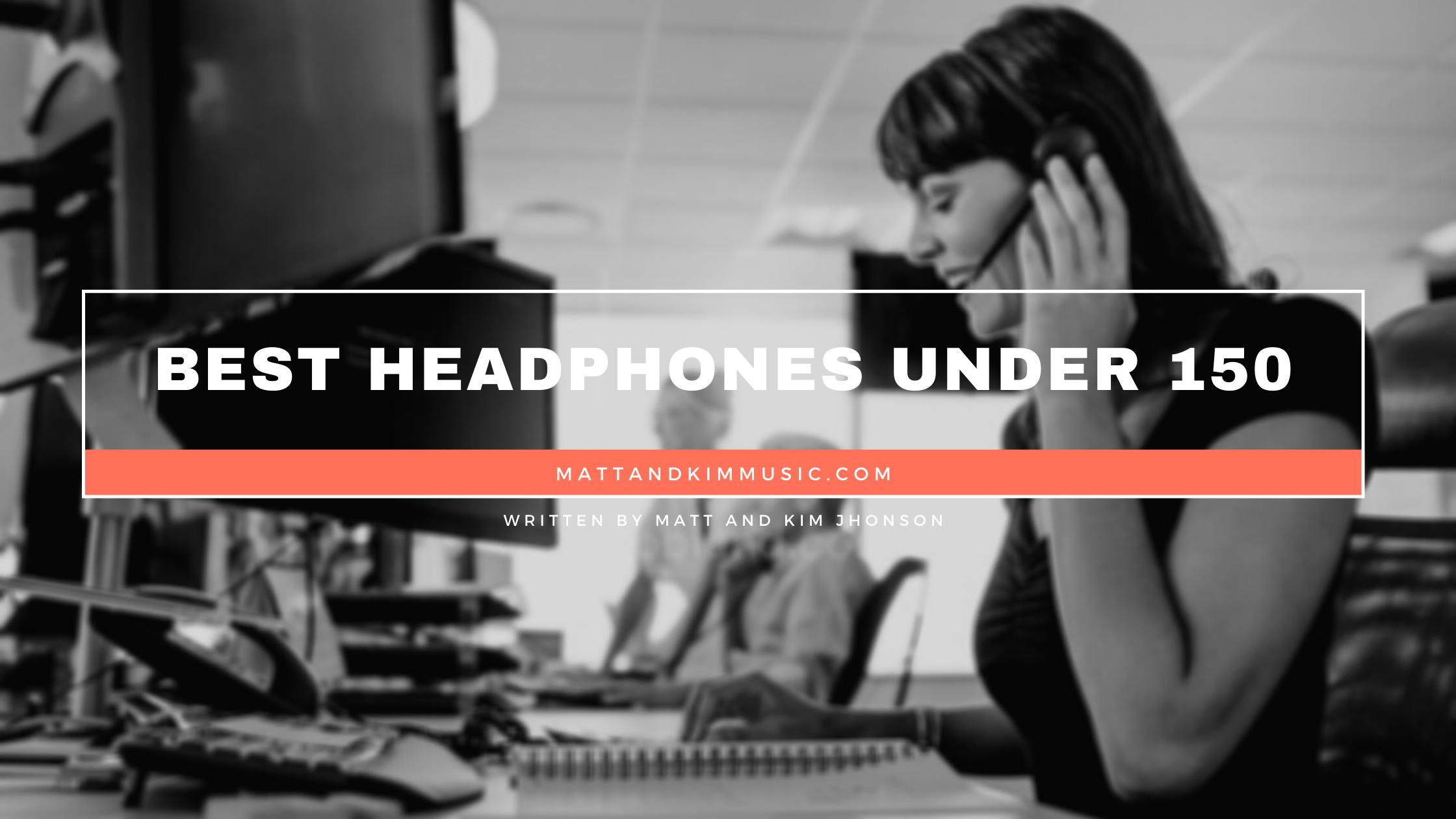 best headphones under 150
