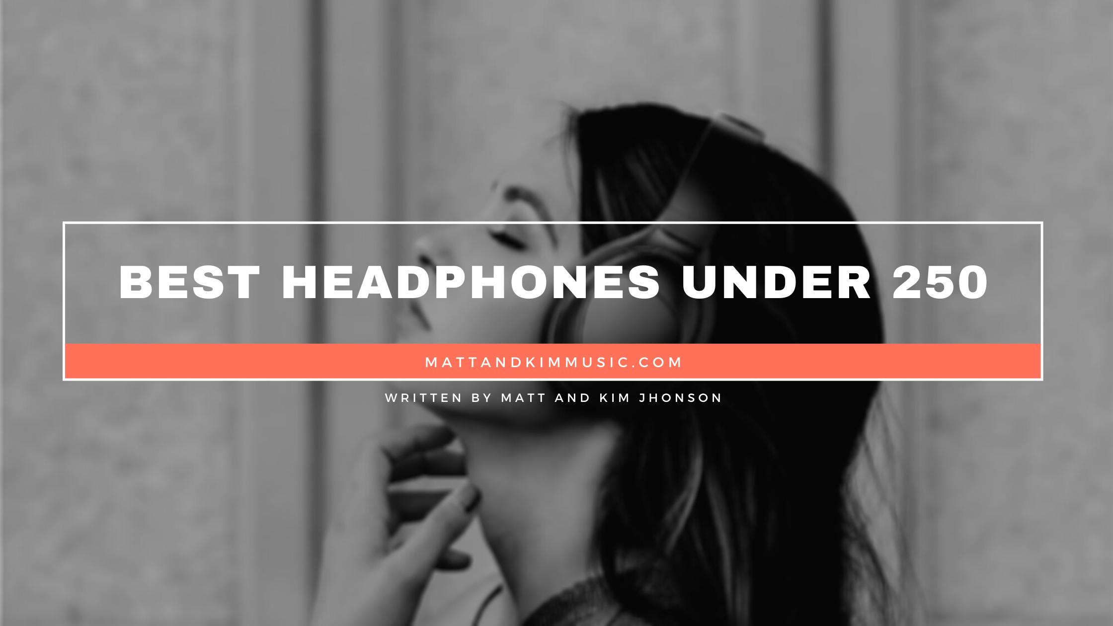best headphones under 250
