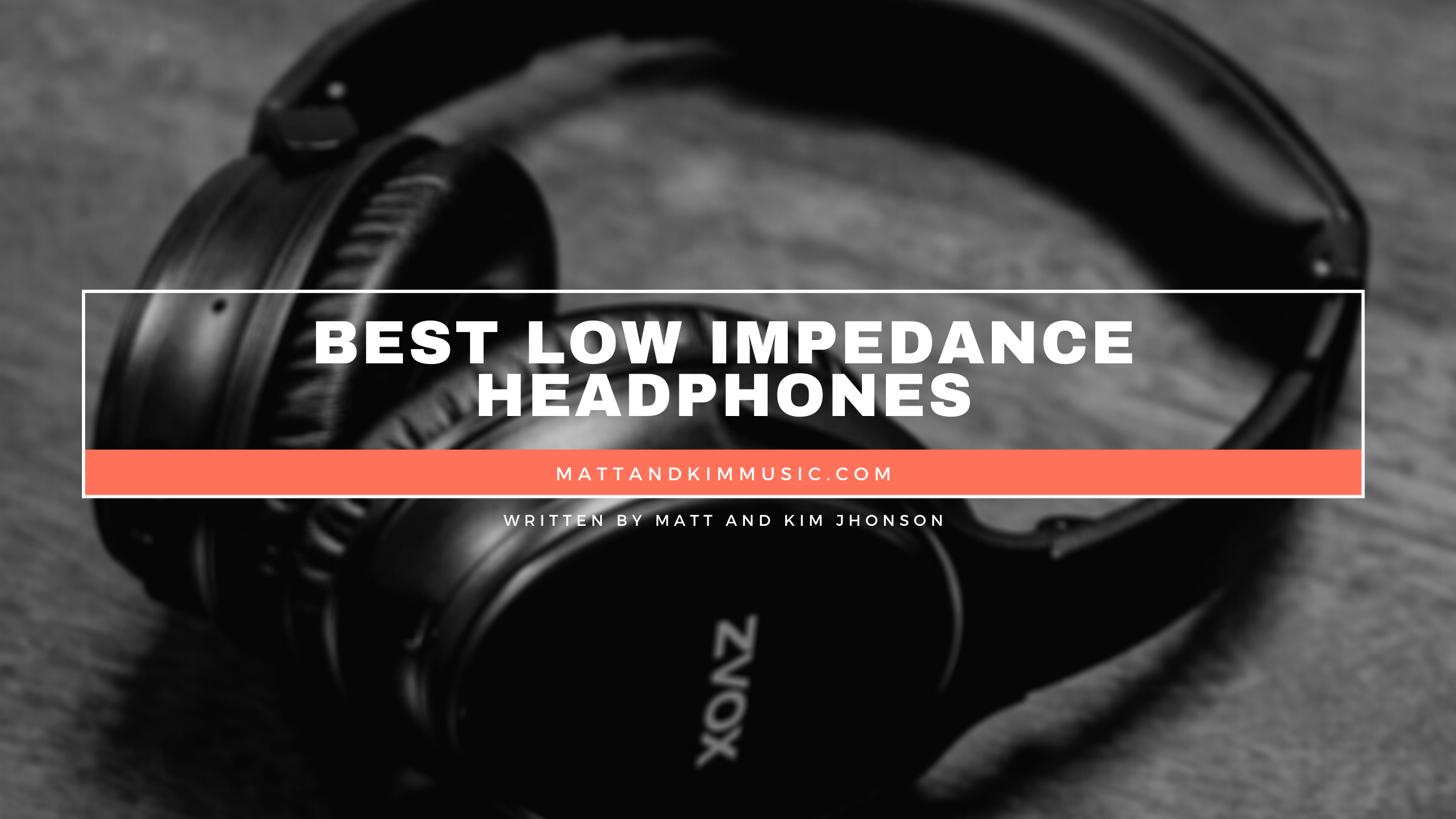 best low impedance headphones